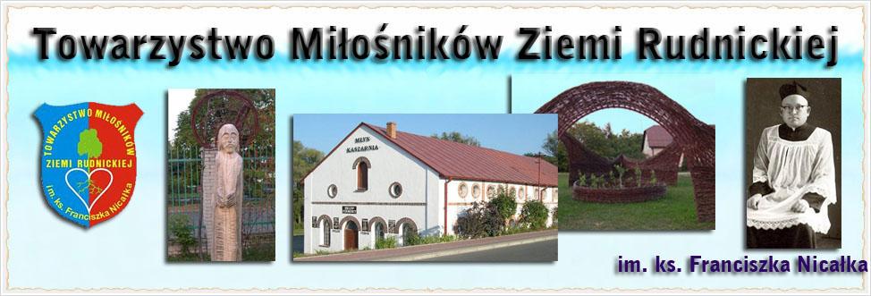 Towarzystwo Miłośników Ziemi Rudnickiej im. ks. Franciszka Nicałka